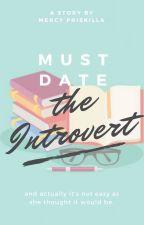 Must Date The Introvert by thegirleatcookies