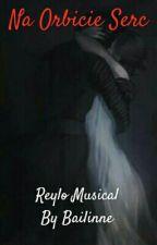 Na Orbicie Serc ||Reylo Musical|| by Bailinne