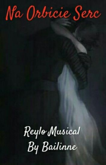 Na Orbicie Serc ||Reylo Musical||