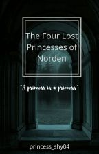 The Four Lost Princesses of Norden (Completed) by princess_shy04
