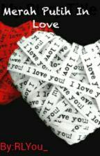 Merah Putih In Love by RLYou_