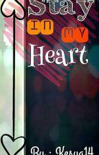 stay in my heart by kesya14