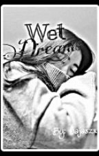 Wet Dreams (SPG) by Jajaszx