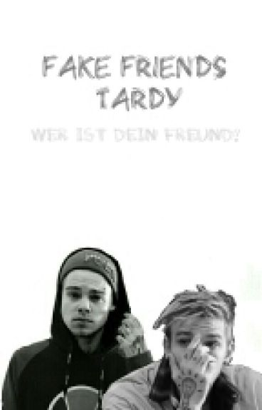 Fake Friends [Tardy]