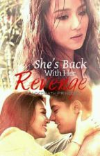 BERNARDO SERIES I :Shes Back With Her Revenge(completed)(unedited) by blackdeath_princess