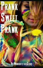 Prank Sweet Prank  by MidnightstarsStars