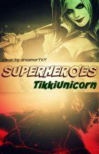 Superheroes by TikkiUnicorn