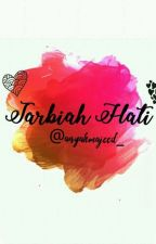 TARBIAH HATI (Slow Update) by ukhty_aisyah98