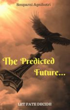 The Predicted Future. by SoupsDWord