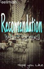 Rekomendasi Wattpad by IlmiahErflog