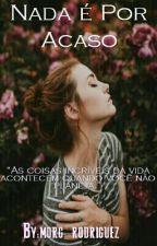 Nada é Por Acaso by morg_rodriguez
