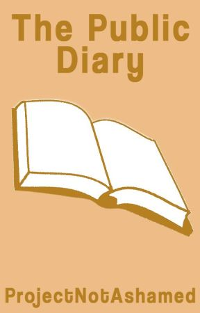 The Public Diary by ProjectNotAshamed