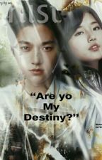 Are You My Destiny ?  by Emilyanindya