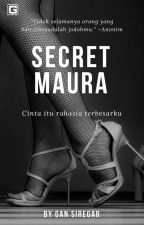 Secret Maura [SELESAI] by GanStory