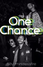 One Chance  by mindlessfire