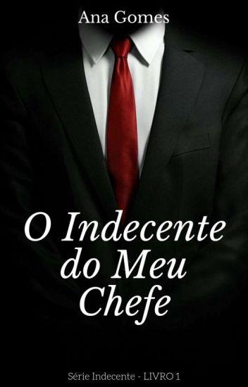 Desejo Indecente - Revisando -• Série Chefe Indecente