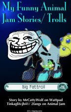 My Funny Animal Jam Stories/ Trolls by Mrcattywolf