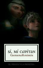 Si, Mi Capitán by GuerreraRohirrim