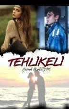 TEHLİKELİ by Snlbtck