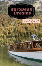 My European Dreams. And Love? by PrinsesaB