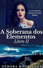 A Soberana dos Elementos - Livro II by debybyby