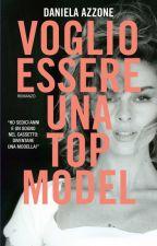 Voglio essere una top model by Danixoxo2000