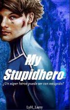 ''My Stupidhero'' ×Larry Stylinson× by Lout91_