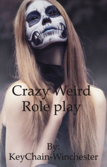 Crazy Weird Role play