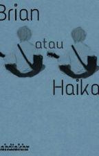 BRIAN atau HAIKAL by nahdiakhr