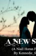 A New Start (Niall Horan Fan Fiction) by Kennedie_forever12