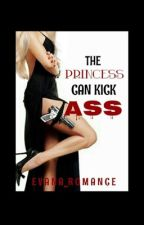 The Princess Can Kick Ass by Evana_romance
