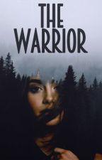 The Warrior. #Wattys2016 by RainbowMelancolic