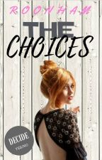 THE CHOICES by Choco_Magnum