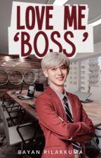 Love Me 'Boss' by bayanrilakkuma