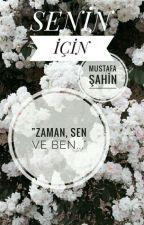 SENİN İÇİN / FOR YOU by mustafa_darrow