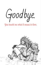 Goodbye » FT GaLe by OreoGxrl-
