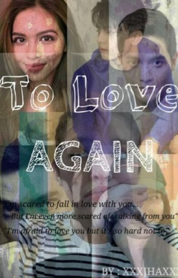 To Love Again (Completed)