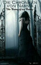 Die Chroniken von Narnia - The Enemy of my Enemy    Band 6 by ___Julia2302___