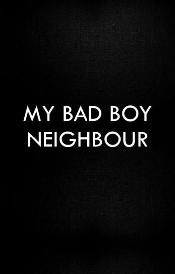 My Bad Boy Neighbour | ✔