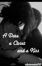 A Dare, a Closet and a Kiss by oliviamarie08