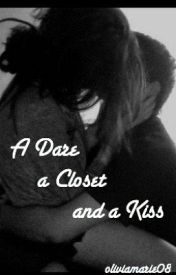 A Dare, a Closet and a Kiss