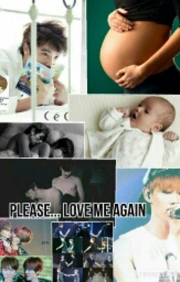 Plese... Love me Again