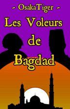Les Voleurs De Bagdad [En pause et en réécriture] by OsakaTiger