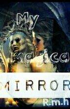 My Magical mirror by rano_m