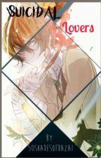 Suicidal Lovers by 50ShadesOfDazai