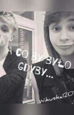 A Co By Było, Gdyby... |Bars and Melody| by Wikuska1202
