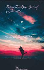 Percy Jackson Love of Aphrodite Wattys2017 by KatieMossman