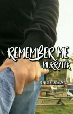 Remember Me ||MurryTek by xLaFedsIlluminatax