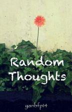 Random Thoughts by yanbfp14