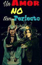 Un Amor NO tan Perfecto(Camren G!P) by Kespian